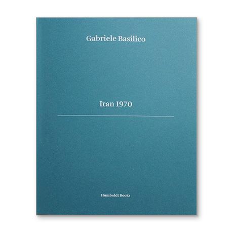gabriele basilico iran libro