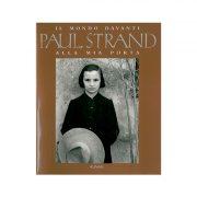 Il mondo davanti alla mia porta. Paul Strand